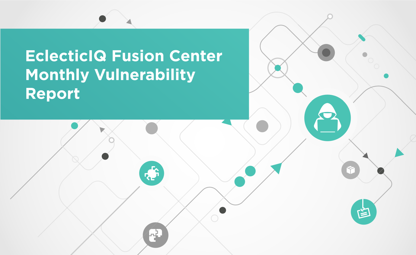 EclecticIQ Fusion Center Monthly Vulnerability Report