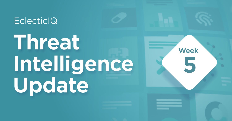 Biweekly Threat Intelligence Update Week 5